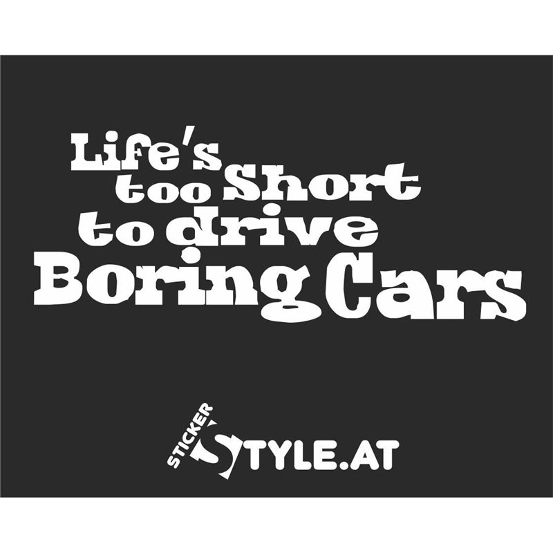 Life´s too short to drive boring cars