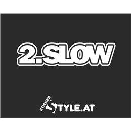 2 Slow